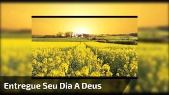 Vídeo De Bom Dia Com Mensagem De Deus, Tenha Um Dia Abençoado!