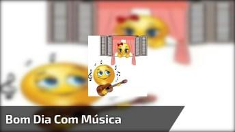 Video De Bom Dia Com Música, Envie Para Seus Amigos Do Whatsapp!