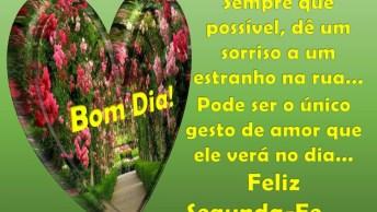 Vídeo De Bom Dia Segunda-Feira! Espalhe Amor, Caridade, Gentileza!