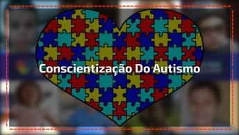 2 De Abril É Dia De Fazer Campanha Para A Conscientização Do Autismo!