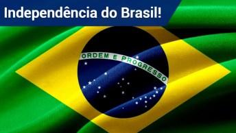 7 De Setembro, Dia Da Independência Do Brasil!