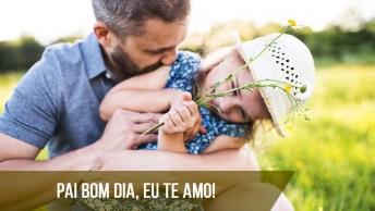 Bom Dia Pai, Que Seu Domingo Seja Especial!