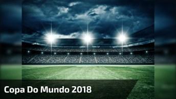 Copa Do Mundo 2018, Já Está Por Dentro De Tudo Que Vai Acontecer?