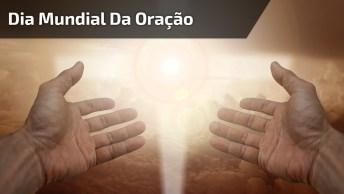 Dia 02 De Março É Dia Mundial Da Oração, Não Deixe Esta Data Passar Em Branco!