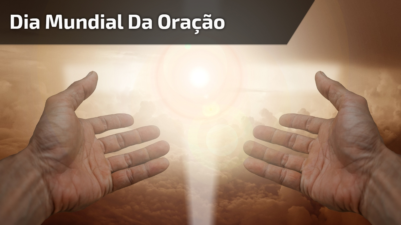 Dia Mundial da Oração