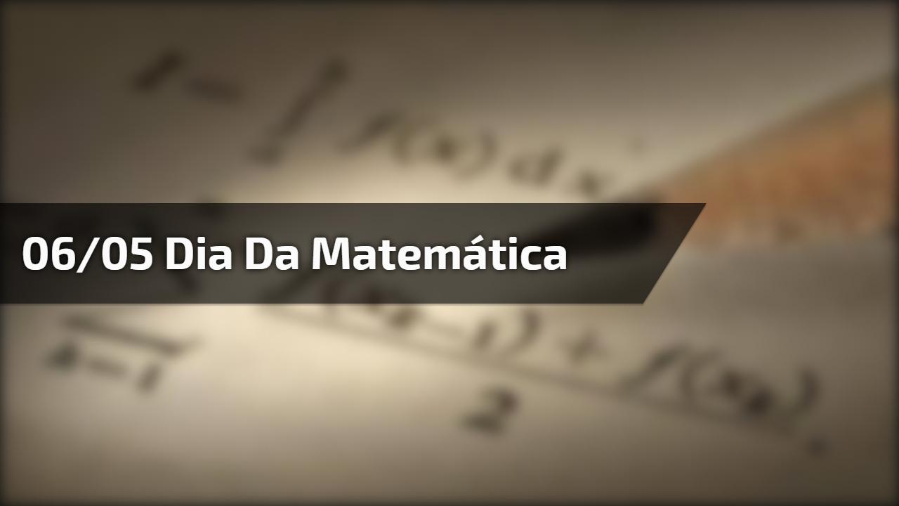06/05 dia da Matemática