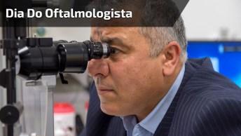 Dia 07 De Maio É Dia Do Oftalmologista, Homenageia Quem Cuida De Nossos Olhos!