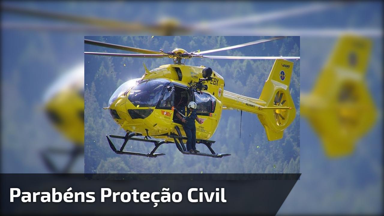 Parabéns Proteção Civil