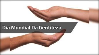 Dia 13 De Novembro É Dia Mundial Da Gentileza, Seja Gentil Compartilhe!