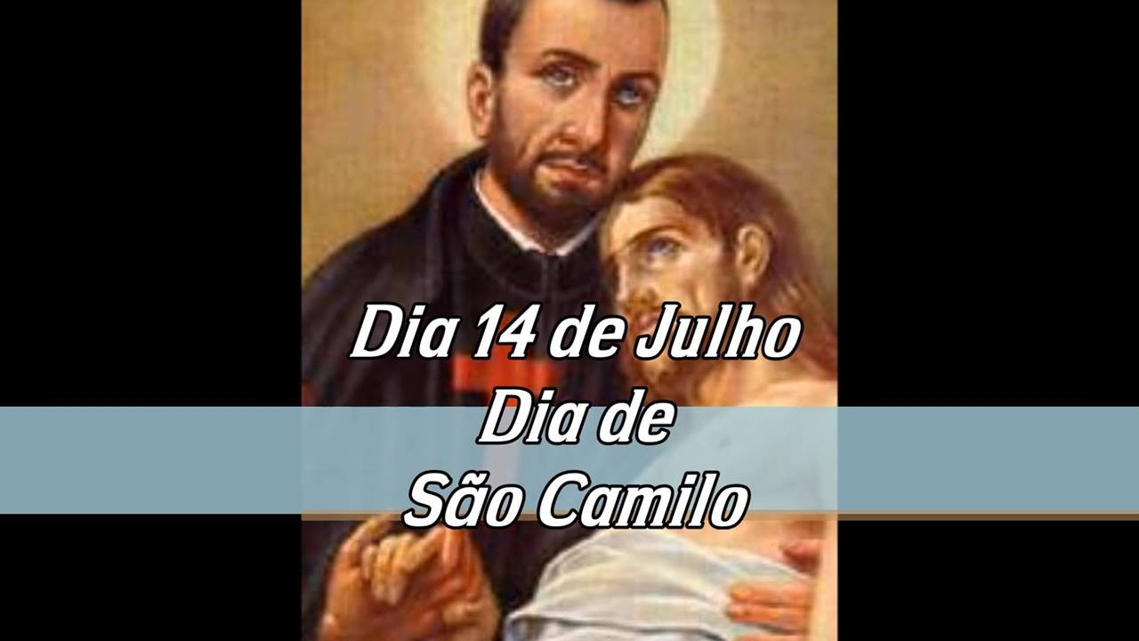 Dia 14 de Julho é Dia de São Camilo de Léllis