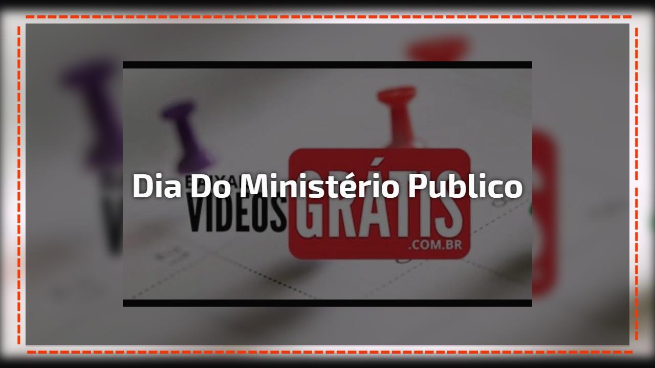 Dia do Ministério Publico