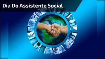 Dia 15 De Maio É Dia Do Assistente Social, Parabéns Pela Sua Dedicação!