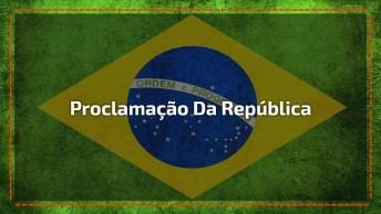 Dia 15 De Novembro É Dia Da Proclamação Da República No Brasil!