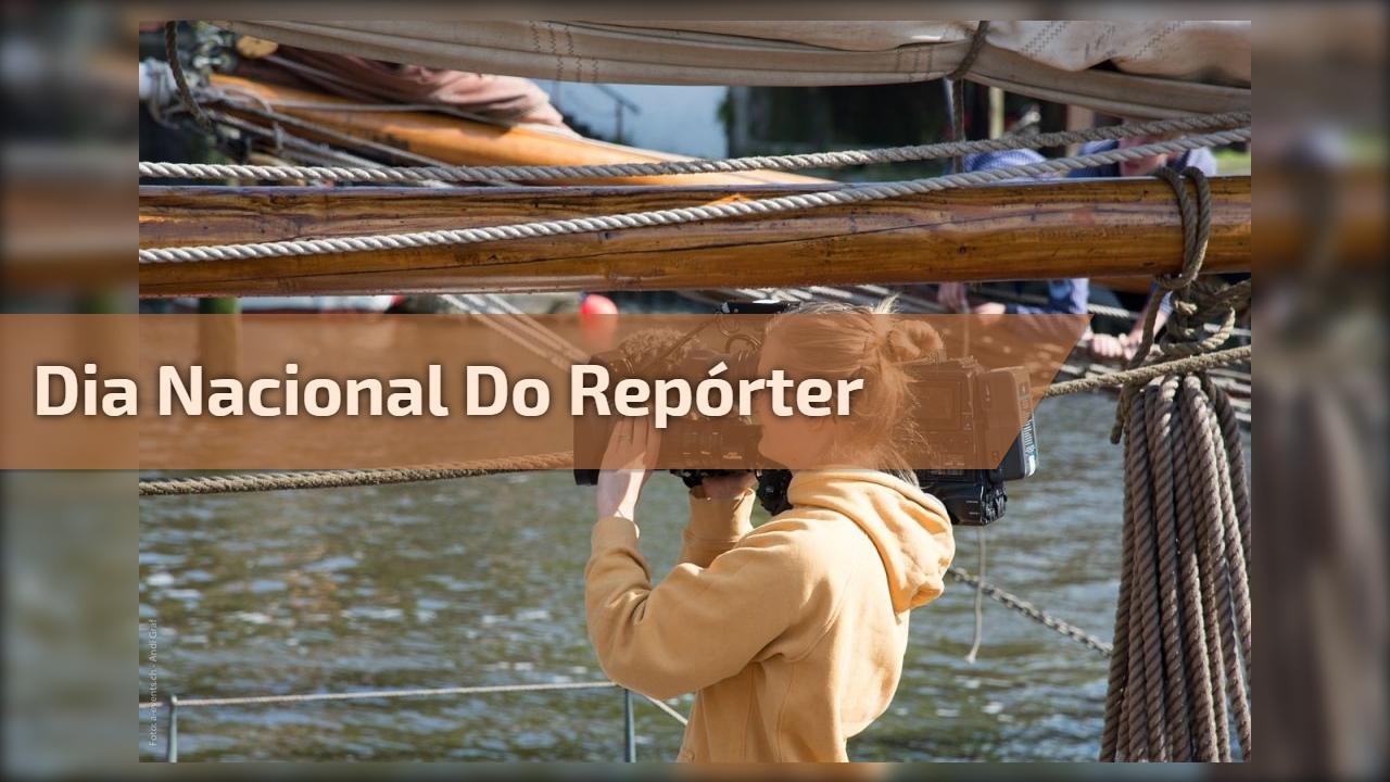 Dia Nacional do Repórter