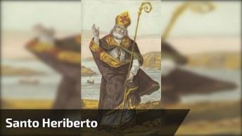 Dia 16 De Março É Dia De Santo Heriberto - Confira Sua Oração!