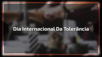 Dia 16 De Novembro É Dia Internacional Da Tolerância, Comemore Este Dia Especial