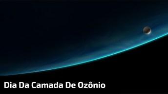 Dia 16 De Setembro - Dia Da Camada De Ozônio - Garantir A Estabilidade Da Vida!