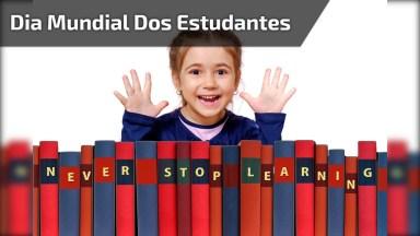 Dia 17 De Novembro É Dia Mundial Dos Estudantes, Comemore Esta Data Especial!