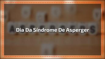 Dia 18 De Fevereiro É Dia Da Síndrome De Asperger - Uma Data Para Se Informar!