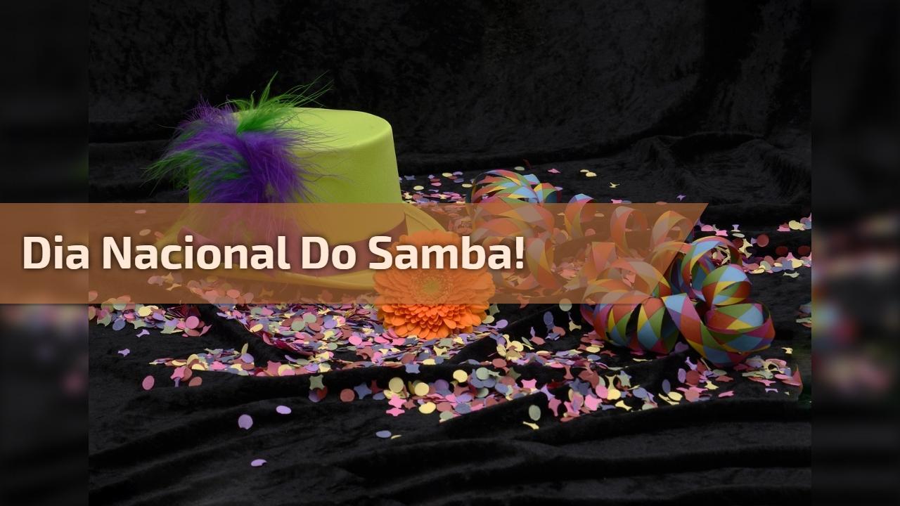 Dia Nacional do Samba!