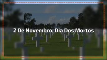 Dia 2 De Novembro É Dia Dos Mortos Finados - Para Recordar Quem Sempre Amaremos!