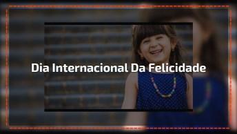 Dia 20 De Março Dia Internacional Da Felicidade - Vamos Ser Feliz!