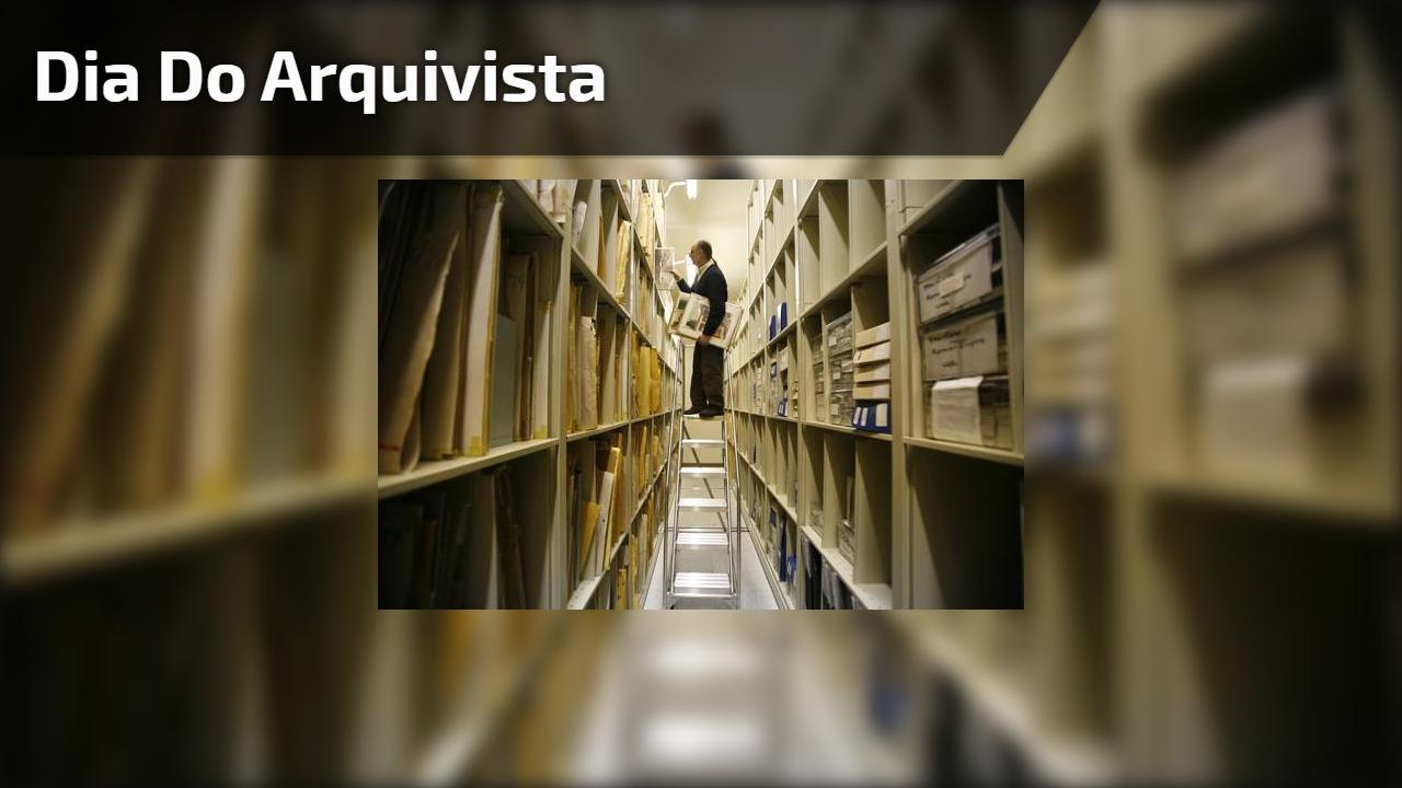 Dia 20 de Outubro é dia do Arquivista - Parabéns a todos arquivista do Brasil!