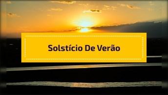 Dia 21 De Dezembro É Início Do Verão - Solstício De Verão!
