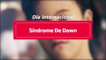 Dia 21 De Março, Dia Internacional Da Síndrome De Down, Respeite As Diferenças!