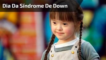 Dia 21 De Março É Dia Internacional Da Síndrome De Down, Compartilhe!