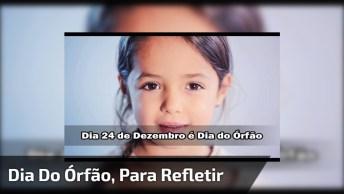 Dia 24 De Dezembro É Dia Do Órfão, Não Deixe Este Dia Passar Batido!