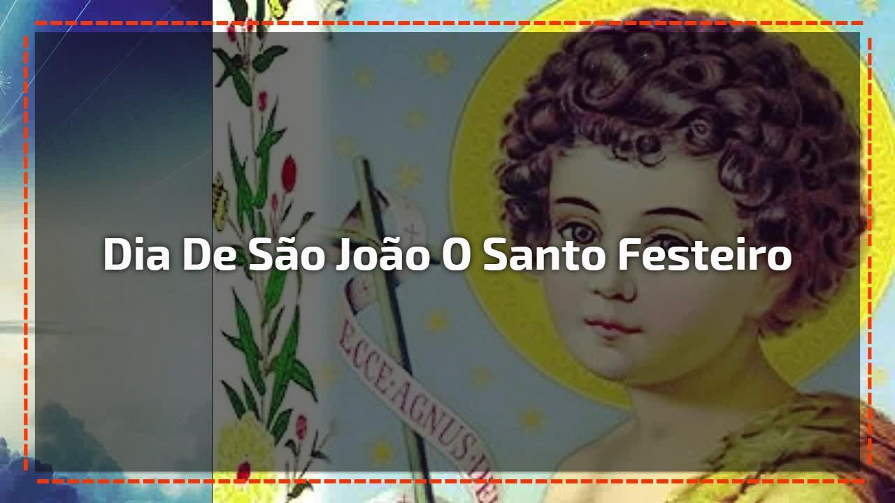 Dia de São João o Santo Festeiro