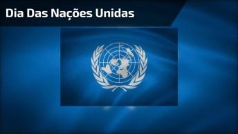 Dia 24 De Outubro É Dia Das Nações Unidas( Onu ), Uma Importante Organização!