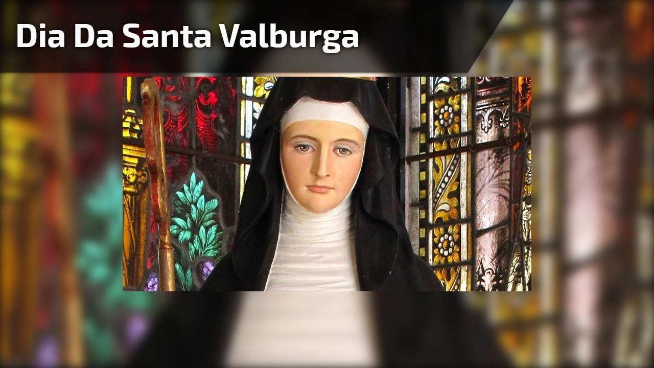 Dia da Santa Valburga