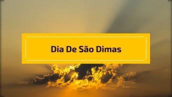 Dia 25 De Março É Dia De São Dimas, O Bom Ladrão! Comemore Seu Dia!