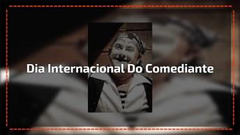 Dia 26 De Fevereiro É Dia Internacional Do Comediante, Comemore Este Dia!