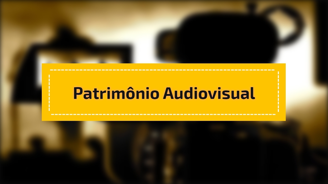 Patrimônio Audiovisual
