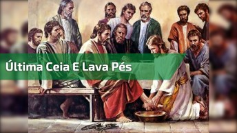 Dia 29 De Março Última Ceia E Lava Pés - Jesus Revelou 'Amor Em Plenitude'!