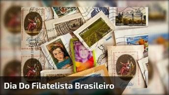 Dia 5 De Março É Dia Do Filatelista Brasileiro - Aqueles Que Colecionam Selos!