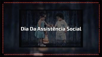 Dia 7 De Dezembro É Dia Dia Nacional Da Assistência Social, Mas O Que Significa?
