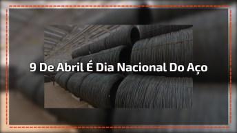 Dia 9 De Abril É Dia Nacional Do Aço - Um Dos Materiais De Maior Importância!