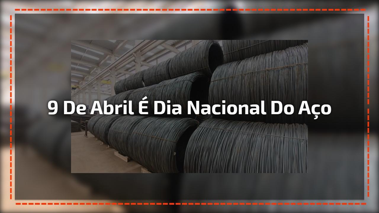9 de Abril é Dia Nacional do Aço