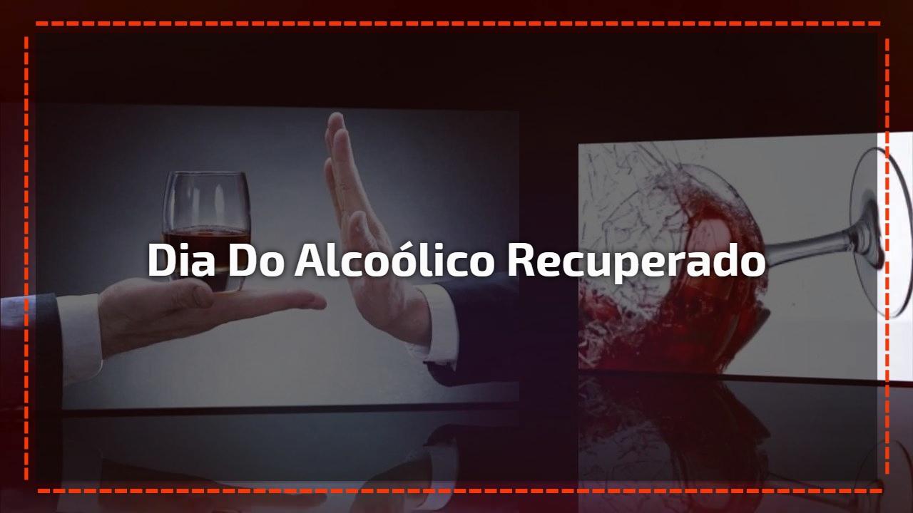 Dia do Alcoólico Recuperado