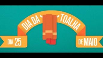 Dia Da Toalha É Dia 25 De Maio - Por Que Esse Dia É Chamado De 'Dia Da Toalha'?