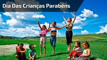 Dia Das Crianças Parabéns Por Este Dia, Que Deus Abençoe Cada Criança!