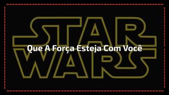 Dia De Star Wars É Dia 4 De Maio - May The Force Be With You!