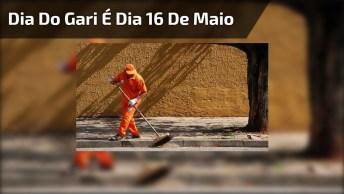 Dia Do Gari É Dia 16 De Maio - Eles Que Mantém Nossas Ruas Sempre Limpas!