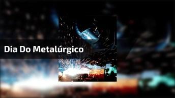 Dia Do Metalúrgico É Dia 21 De Abril - Trabalhador De Aço!