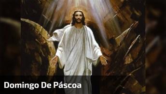 Domingo De Páscoa - Saiba Exatamente O Que Esse Dia Representa!