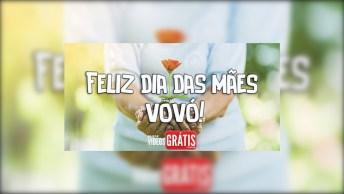Feliz Dia Das Mães Avó - Vovó, Minha Segunda Mãe, Tenha Um Dia Feliz!